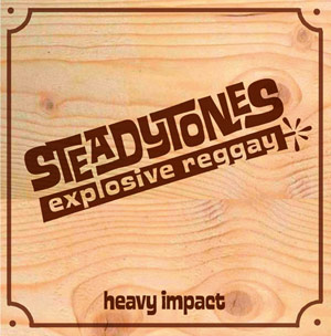 The Steadytones - Heavy Impact